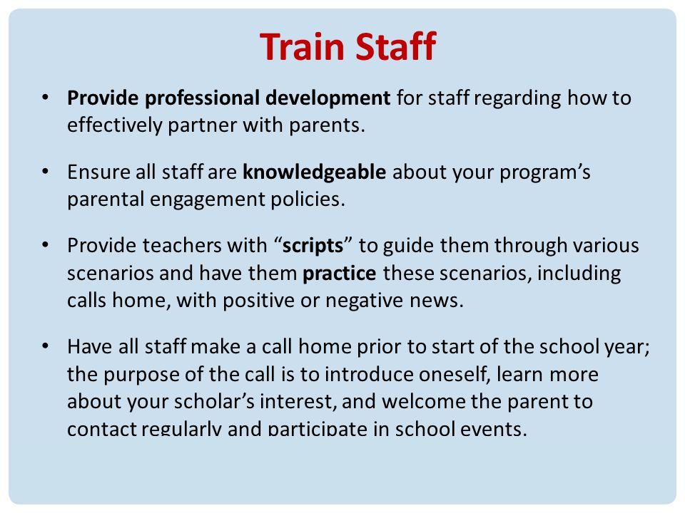 17 Train Staff Provide professional development for staff regarding how to effectively partner with parents.