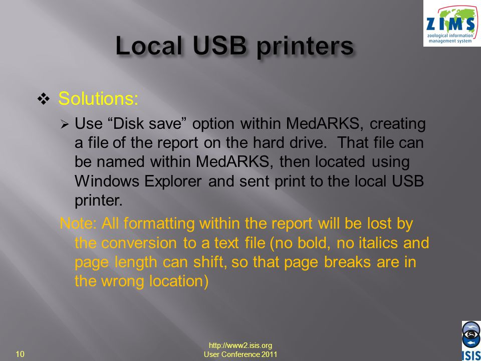 Solutions: Use Disk save option within MedARKS, creating a file of the report on the hard drive. That file can be named within MedARKS, then located u