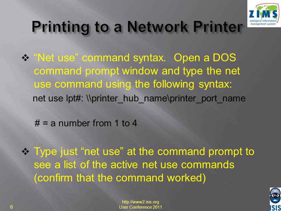 Net use command syntax. Open a DOS command prompt window and type the net use command using the following syntax: net use lpt#: \\printer_hub_name\pri