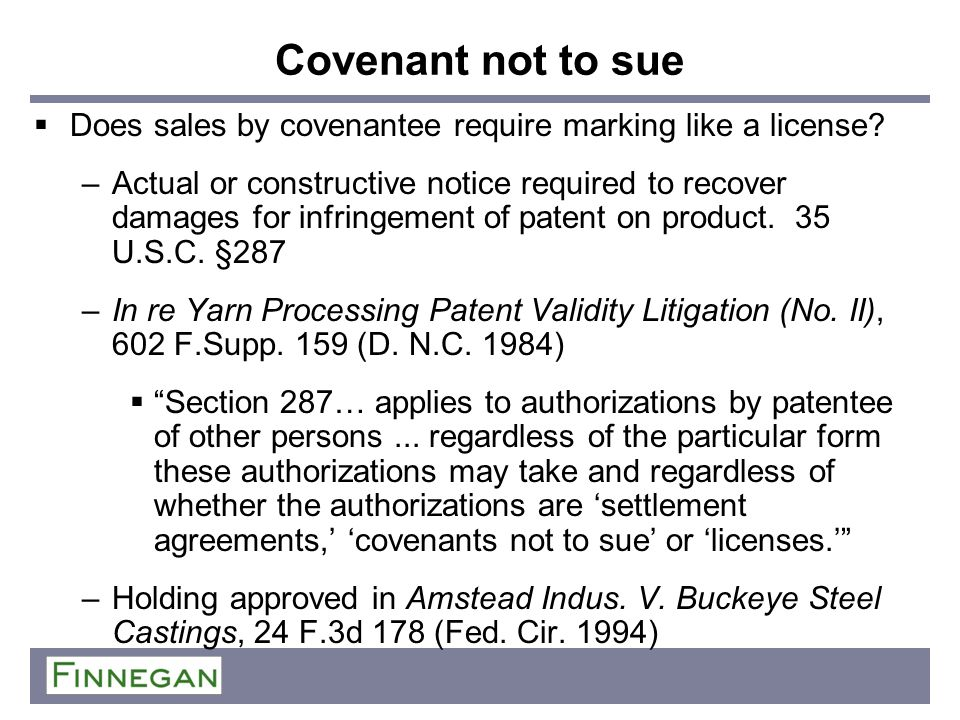 Covenant not to sue Does sales by covenantee require marking like a license? –Actual or constructive notice required to recover damages for infringeme