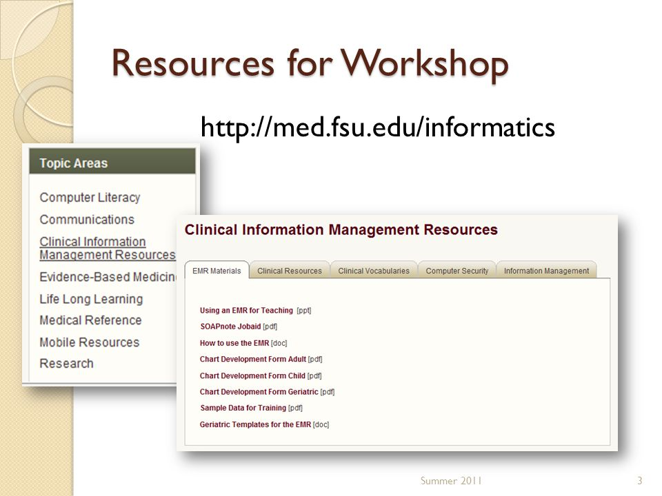 Resources for Workshop http://med.fsu.edu/informatics Summer 20113
