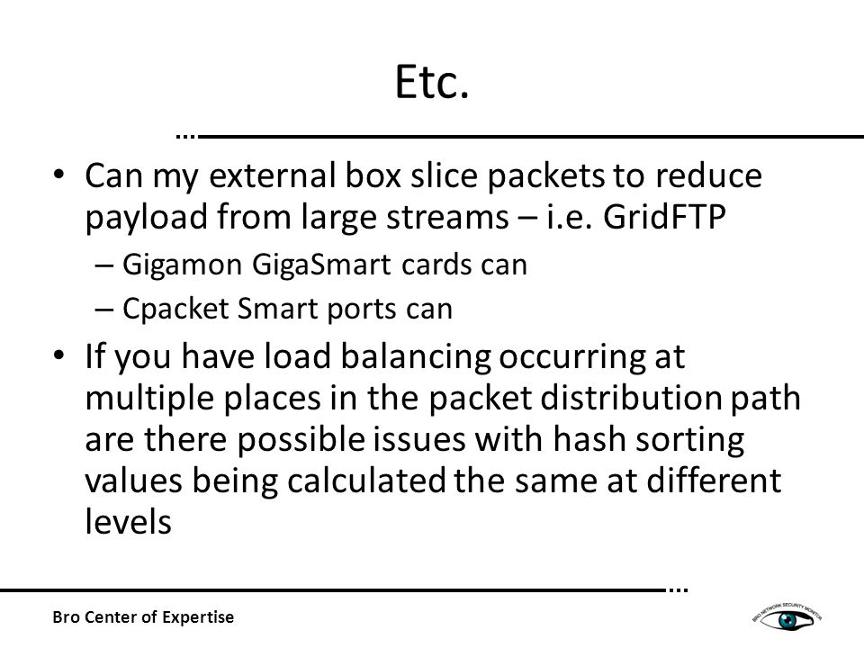Etc. Can my external box slice packets to reduce payload from large streams – i.e.