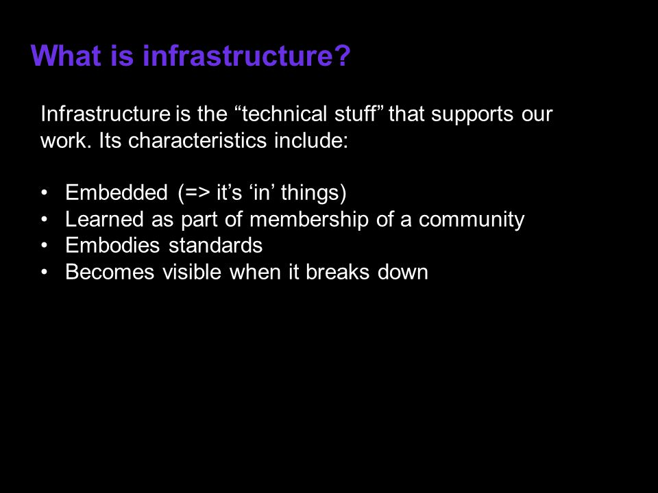 What is infrastructure. Infrastructure is the technical stuff that supports our work.