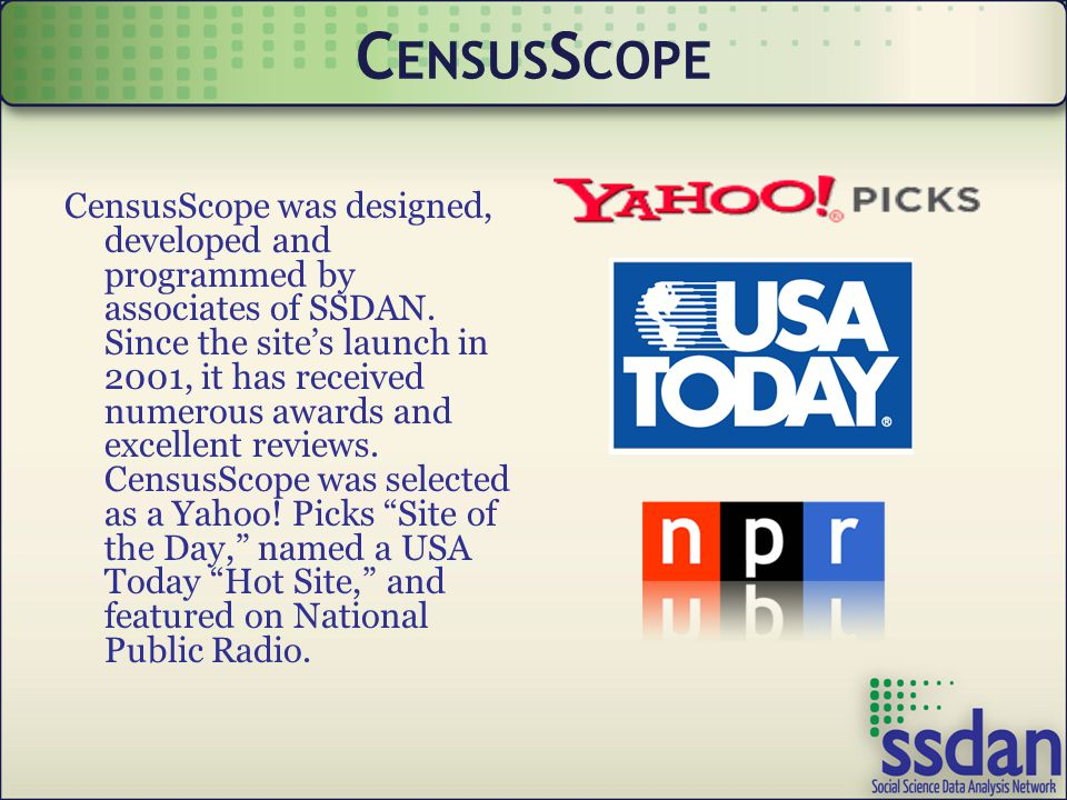 C ENSUS S COPE CensusScope was designed, developed and programmed by associates of SSDAN.