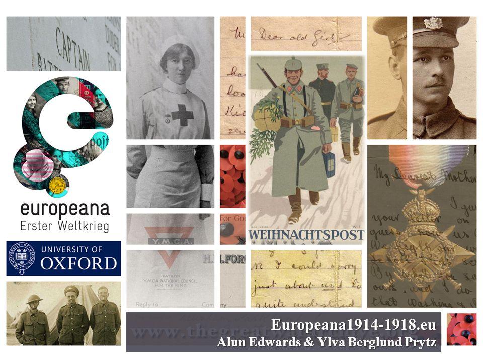 Europeana1914-1918.eu Alun Edwards & Ylva Berglund Prytz