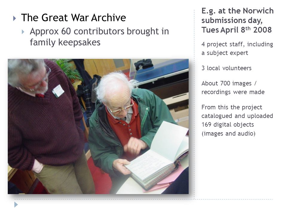 E.g. at the Norwich submissions day, Tues April 8 th 2008 4 project staff, including a subject expert 3 local volunteers About 700 images / recordings