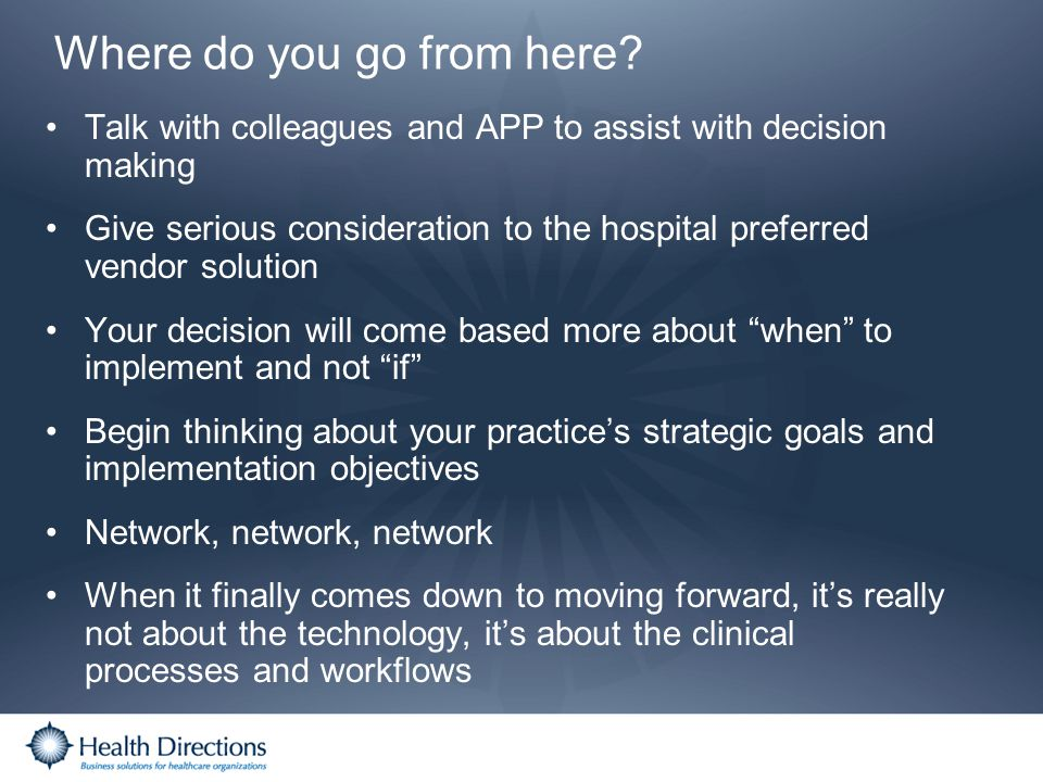 Where do you go from here? Talk with colleagues and APP to assist with decision making Give serious consideration to the hospital preferred vendor sol