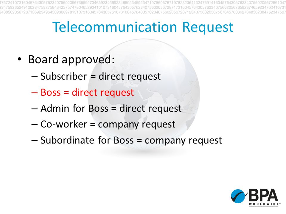 Telecommunication Request Board approved: – Subscriber = direct request – Boss = direct request – Admin for Boss = direct request – Co-worker = compan