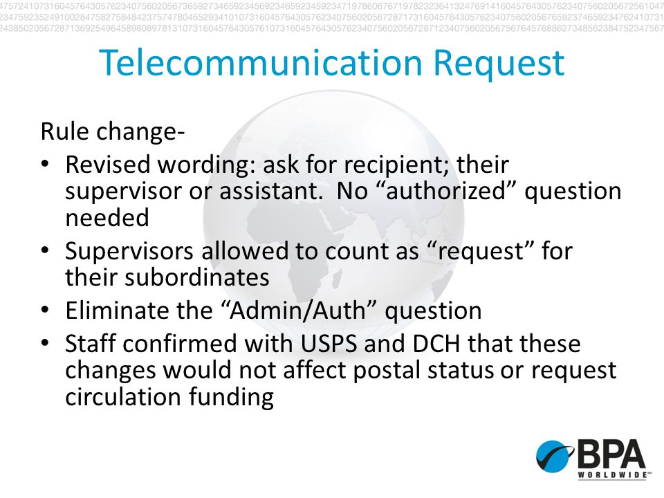 Telecommunication Request Rule change- Revised wording: ask for recipient; their supervisor or assistant. No authorized question needed Supervisors al