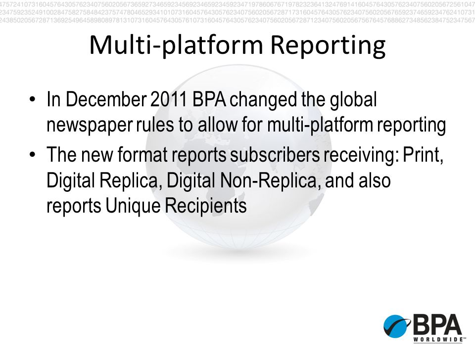 Multi-platform Reporting In December 2011 BPA changed the global newspaper rules to allow for multi-platform reporting The new format reports subscrib