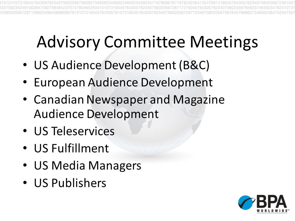 Advisory Committee Meetings US Audience Development (B&C) European Audience Development Canadian Newspaper and Magazine Audience Development US Telese