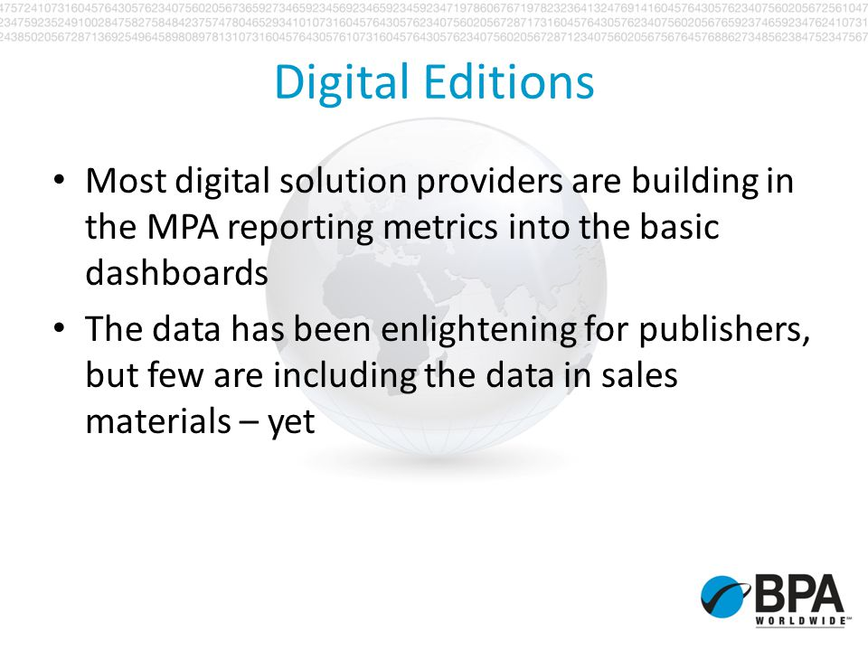 Digital Editions Most digital solution providers are building in the MPA reporting metrics into the basic dashboards The data has been enlightening fo