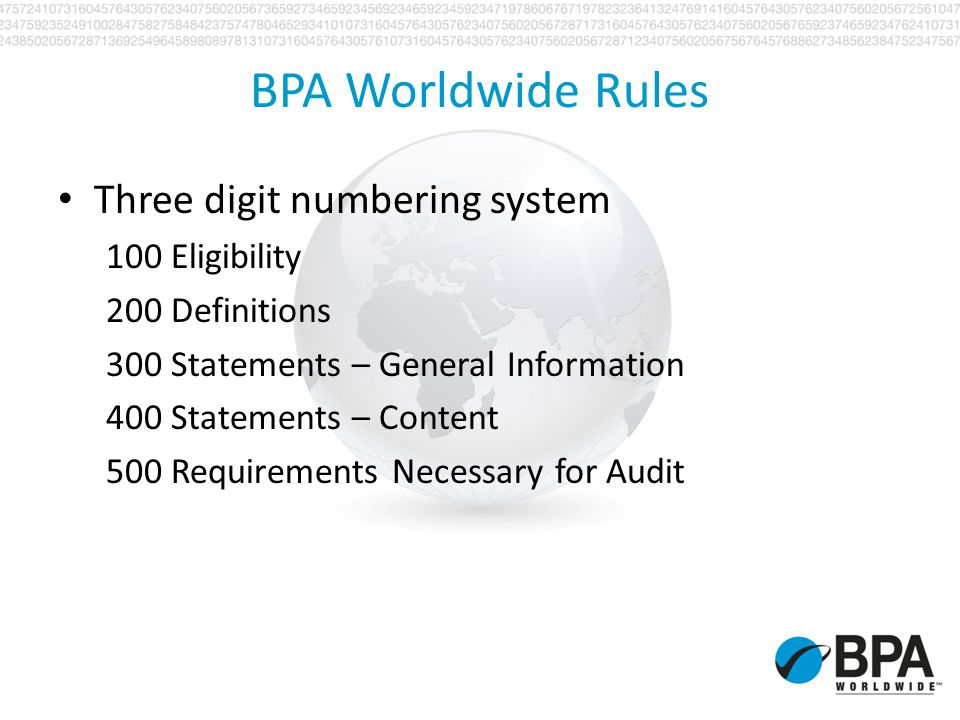 BPA Worldwide Rules Three digit numbering system 100 Eligibility 200 Definitions 300 Statements – General Information 400 Statements – Content 500 Req