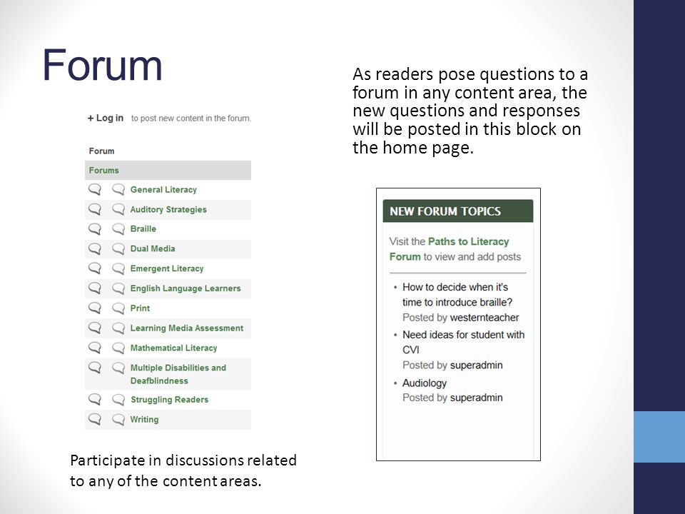 Registering with the site Anyone can browse the site or post comments, but in order to post content or participate in a forum, you must be a registered user.