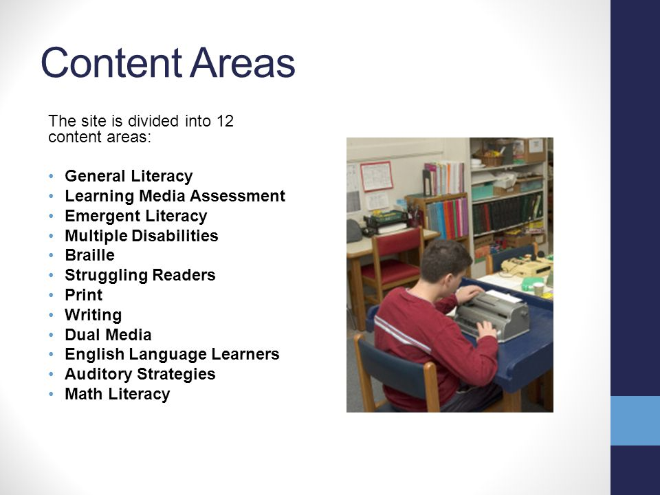 Site Overview Content areas 12 content areas with an overview and instructional strategies, as well as specialized topics Types of content Strategies
