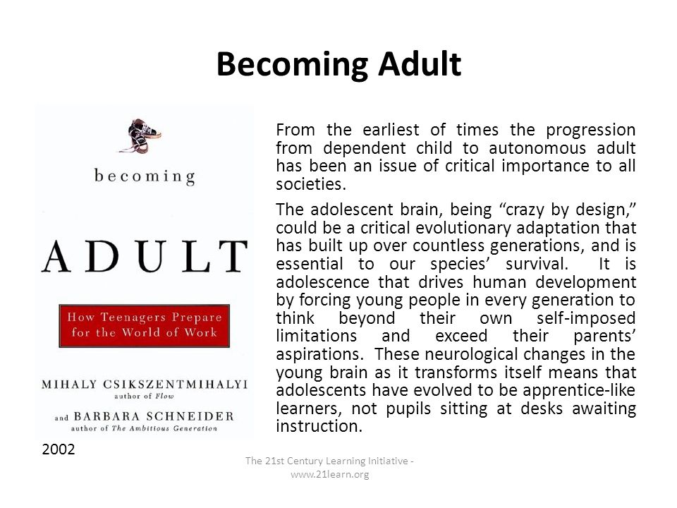 Becoming Adult From the earliest of times the progression from dependent child to autonomous adult has been an issue of critical importance to all societies.