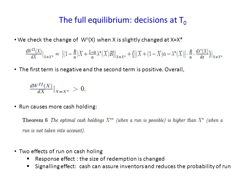 The full equilibrium: decisions at T 0 We check the change of W II (X) when X is slightly changed at X=X* The first term is negative and the second term is positive.