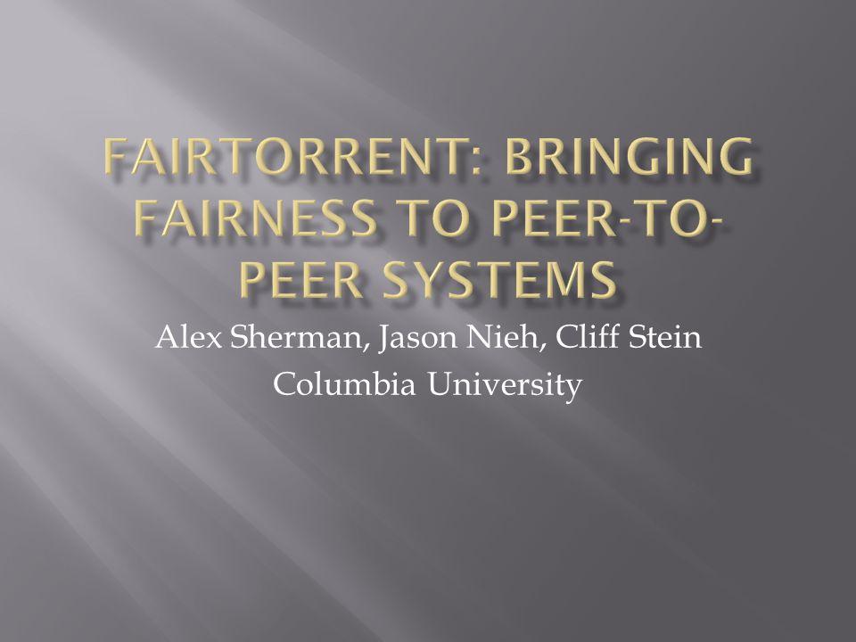 Alex Sherman, Jason Nieh, Cliff Stein Columbia University