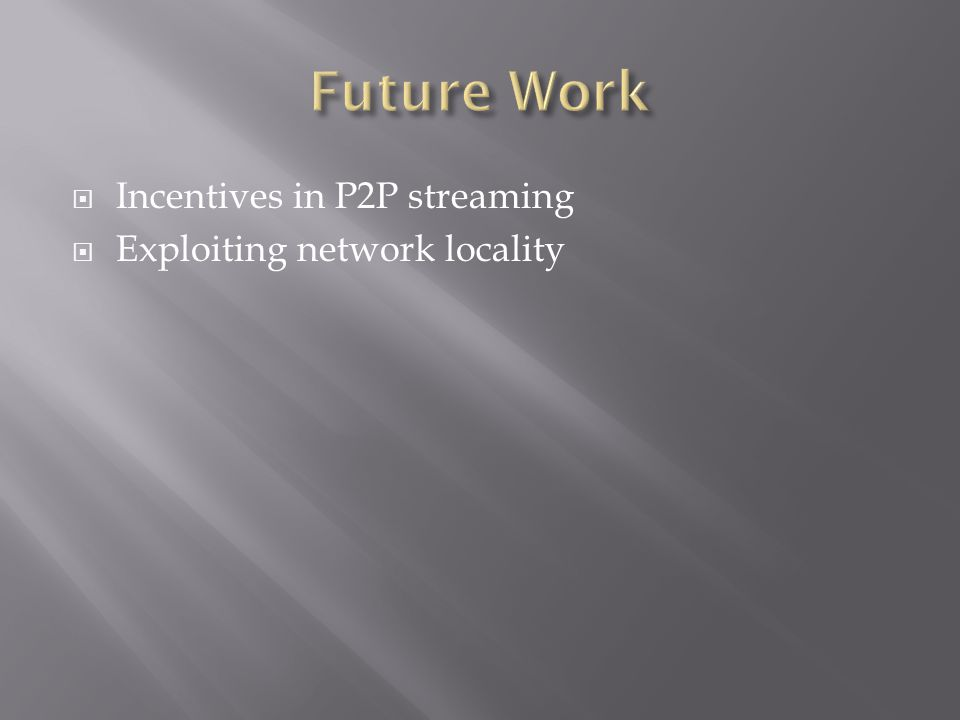 Incentives in P2P streaming Exploiting network locality