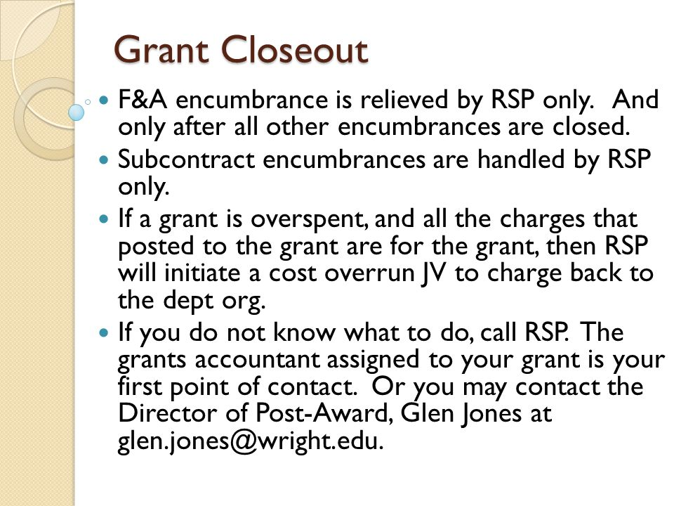Grant Closeout F&A encumbrance is relieved by RSP only.