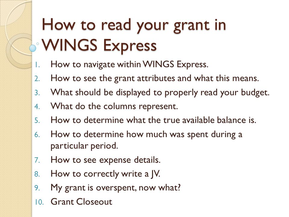 How to read your grant in WINGS Express 1. How to navigate within WINGS Express.
