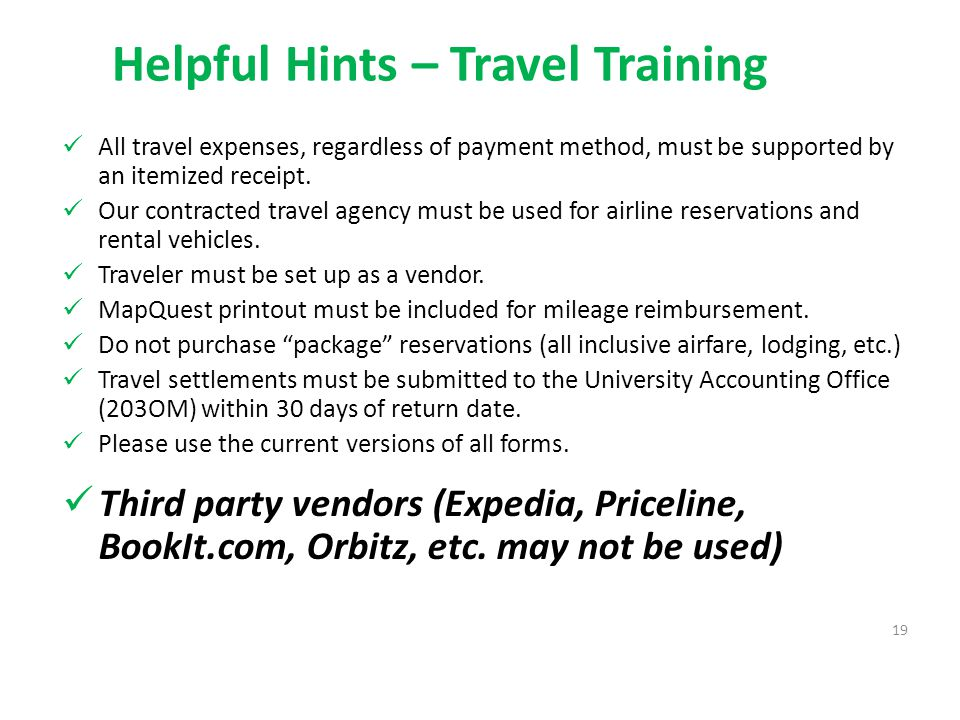 Helpful Hints – Travel Training All travel expenses, regardless of payment method, must be supported by an itemized receipt.