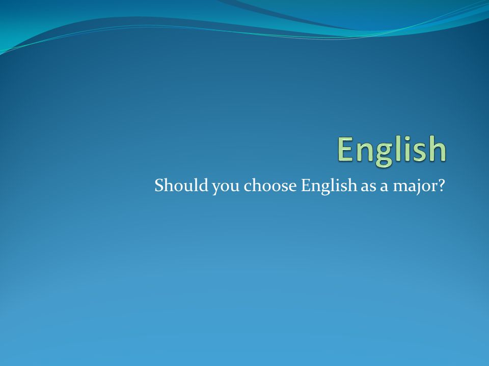 Should you choose English as a major
