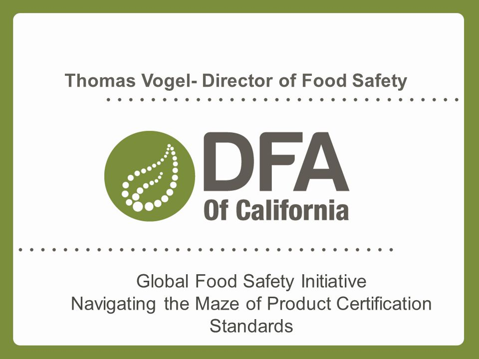 Global Food Safety Initiative Navigating the Maze of Product Certification Standards Thomas Vogel- Director of Food Safety