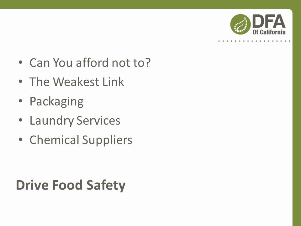 Drive Food Safety Can You afford not to? The Weakest Link Packaging Laundry Services Chemical Suppliers