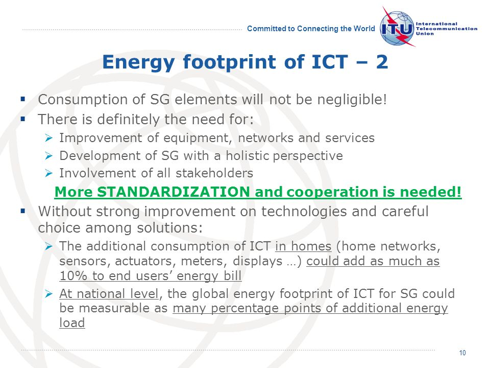 Committed to Connecting the World Energy footprint of ICT – 2 Consumption of SG elements will not be negligible.