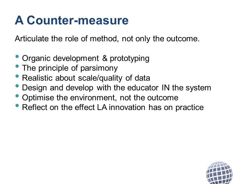 A Counter-measure Articulate the role of method, not only the outcome.