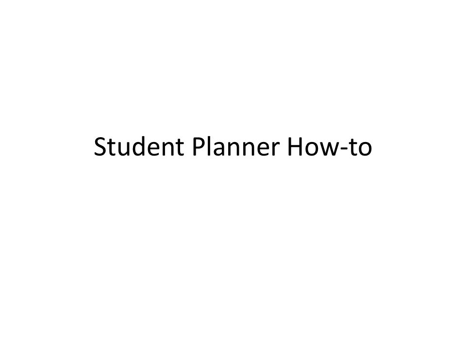 Student Planner How-to