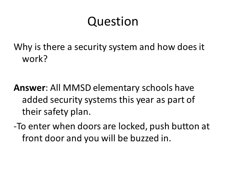 Question Why is there a security system and how does it work.