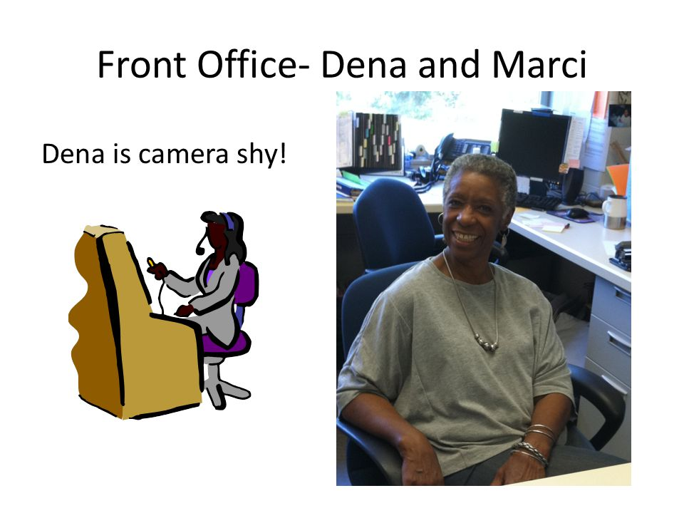 Front Office- Dena and Marci Dena is camera shy!