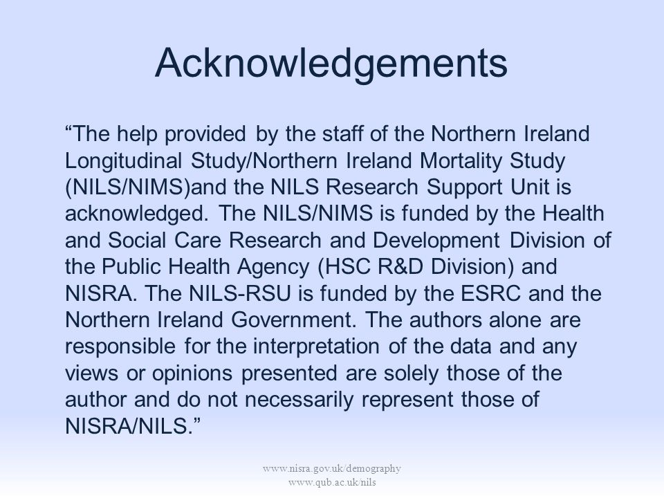 www.nisra.gov.uk/demography www.qub.ac.uk/nils Acknowledgements The help provided by the staff of the Northern Ireland Longitudinal Study/Northern Ire