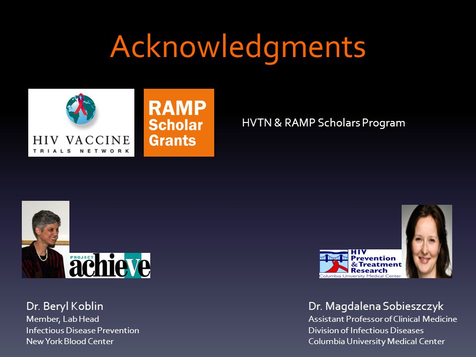 Acknowledgments HVTN & RAMP Scholars Program Dr.