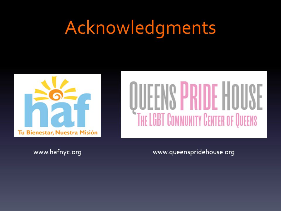 Acknowledgments www.hafnyc.orgwww.queenspridehouse.org