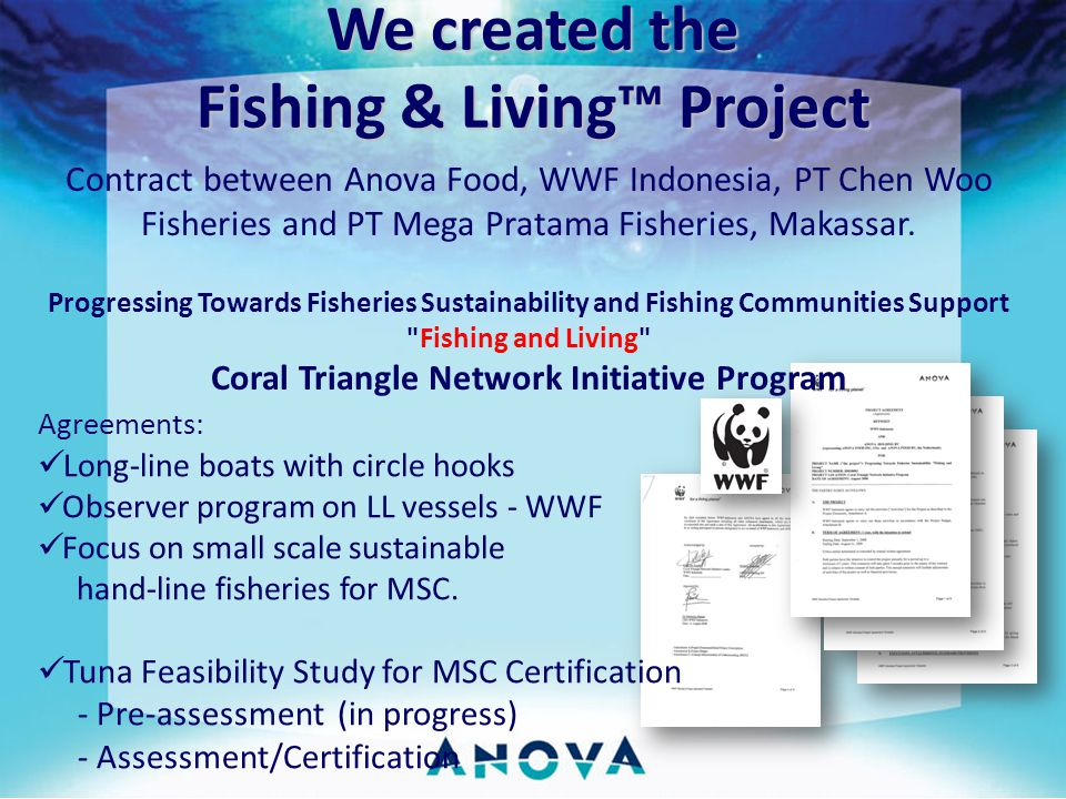 We created the Fishing & Living Project Contract between Anova Food, WWF Indonesia, PT Chen Woo Fisheries and PT Mega Pratama Fisheries, Makassar. Pro