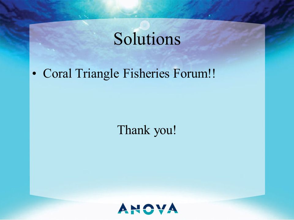 Solutions Coral Triangle Fisheries Forum!! Thank you!