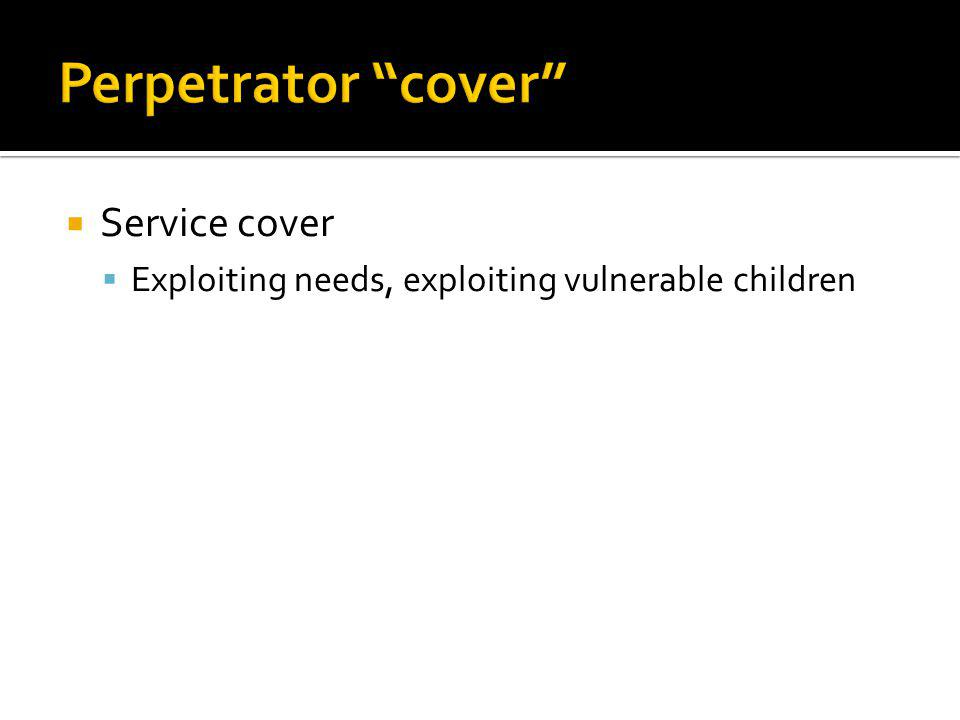 Service cover Exploiting needs, exploiting vulnerable children