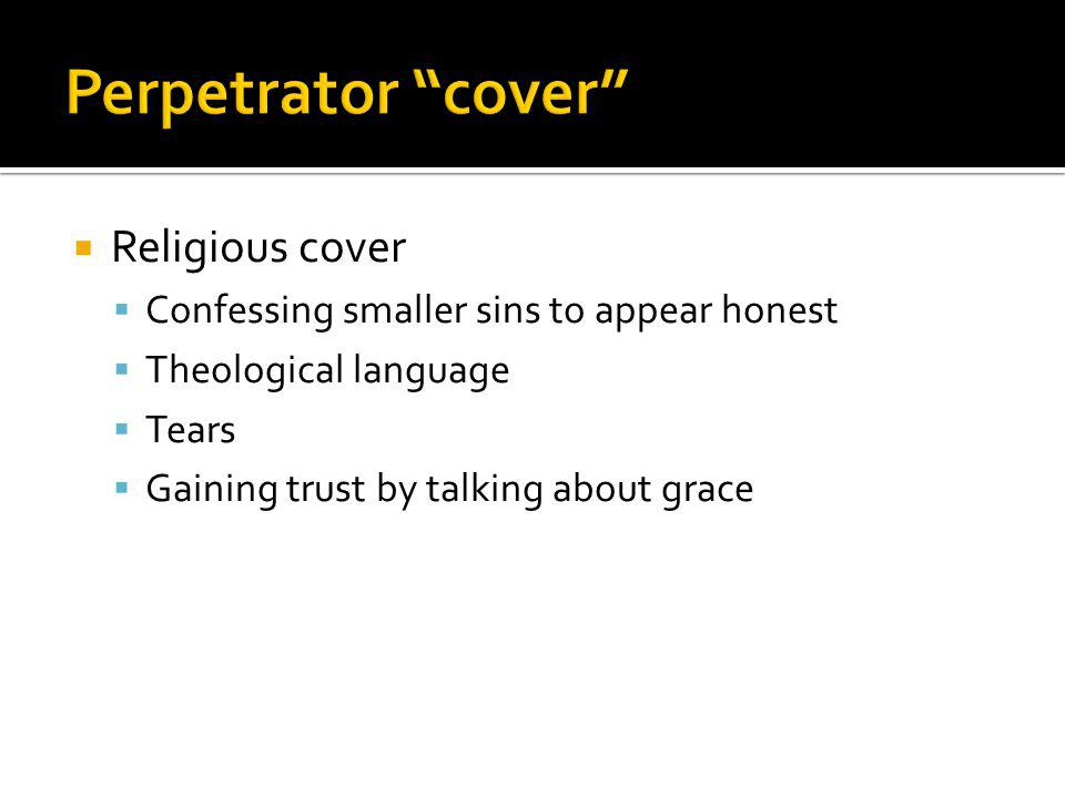 Religious cover Confessing smaller sins to appear honest Theological language Tears Gaining trust by talking about grace