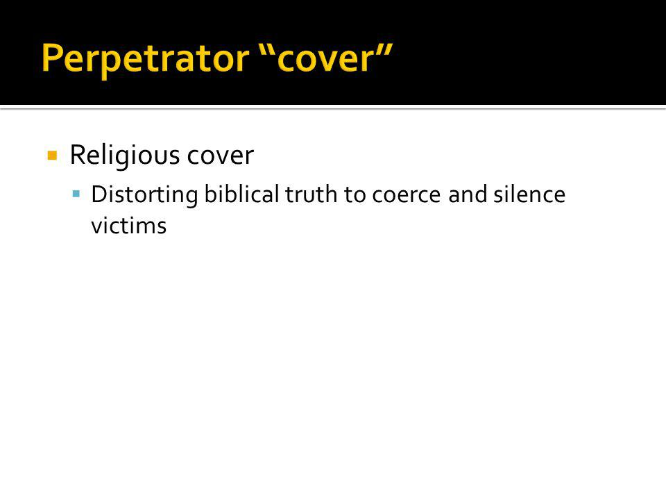 Religious cover Distorting biblical truth to coerce and silence victims