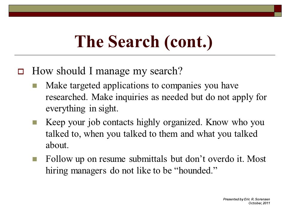 The Search (cont.) How should I manage my search.
