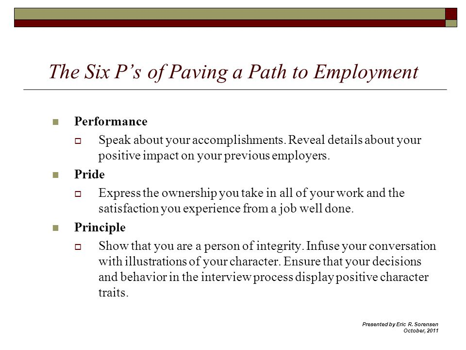 The Six Ps of Paving a Path to Employment Performance Speak about your accomplishments.