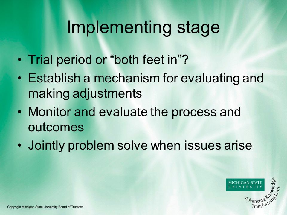 Implementing stage Trial period or both feet in.