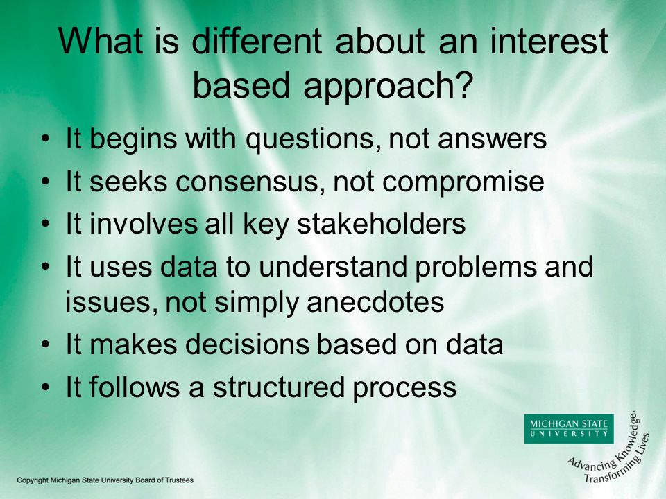 What is different about an interest based approach.