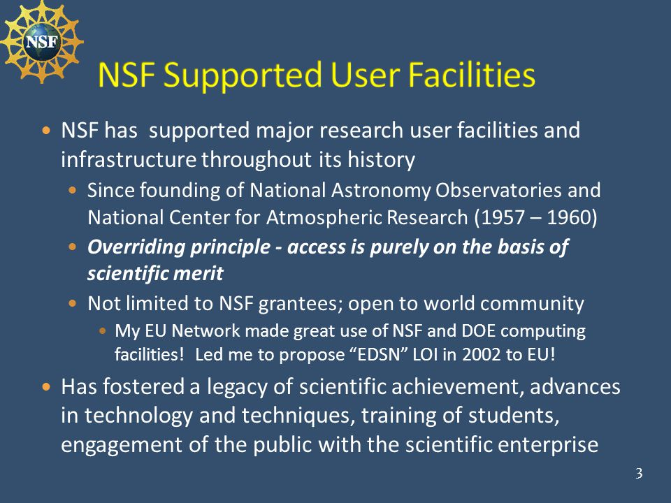 NSF has supported major research user facilities and infrastructure throughout its history Since founding of National Astronomy Observatories and Nati