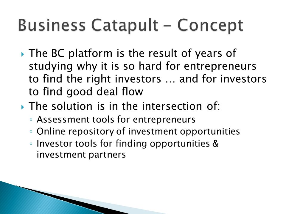 The BC platform is the result of years of studying why it is so hard for entrepreneurs to find the right investors … and for investors to find good de