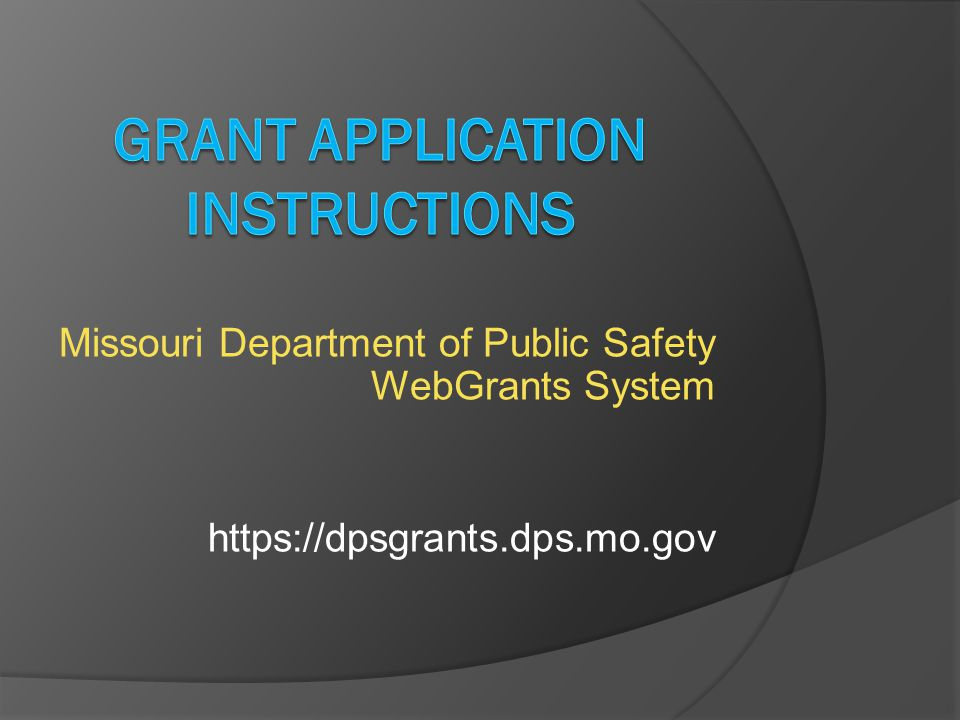 Missouri Department of Public Safety WebGrants System https://dpsgrants.dps.mo.gov