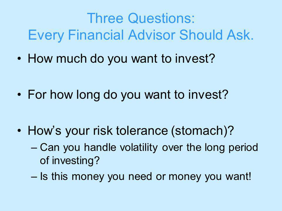 Three Questions: Every Financial Advisor Should Ask.